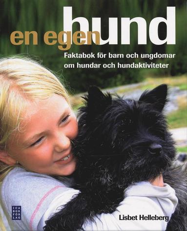 bokomslag En egen hund : faktabok för barn och ungdomar om hundar och hundaktiviteter
