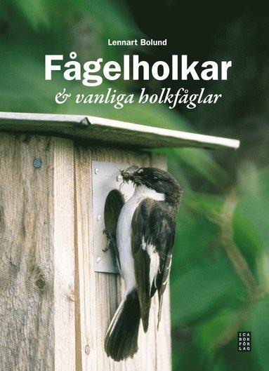 bokomslag Fågelholkar & vanliga holkfåglar