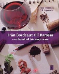 bokomslag Från Bordeaux till Barossa : en handbok för vinprovare