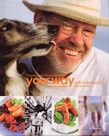 bokomslag Your Way : vägen till ett rikare liv : kokbok för vardagar