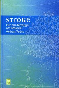 bokomslag Stroke : hur man förebygger och behandlar