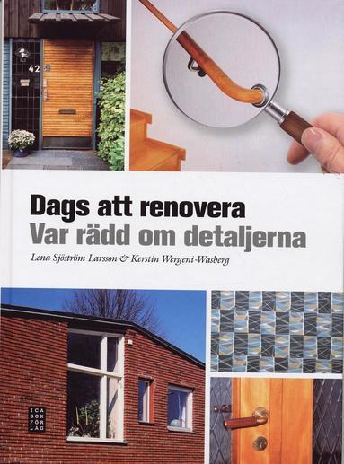 bokomslag Dags att renovera : var rädd om detaljerna