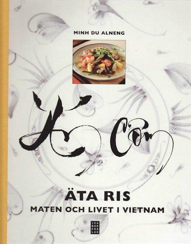 bokomslag Äta ris : maten och livet i Vietnam