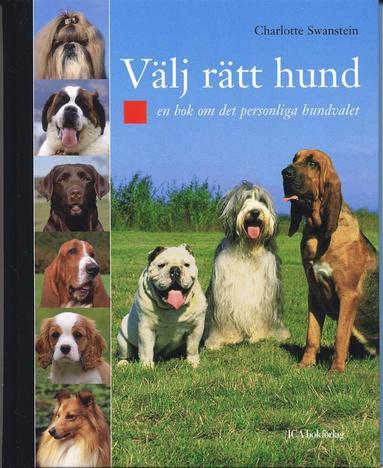 bokomslag Välj rätt hund : en bok om det personliga hundvalet