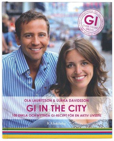 bokomslag GI in the city : 100 enkla och nyttiga GI-recept för en ny aktiv livsstil