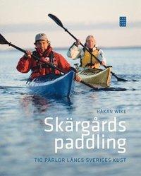 bokomslag Skärgårdspaddling : 10 pärlor längs Sveriges kust