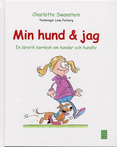 bokomslag Min hund och jag : en lärorik barnbok om hundar och hundliv