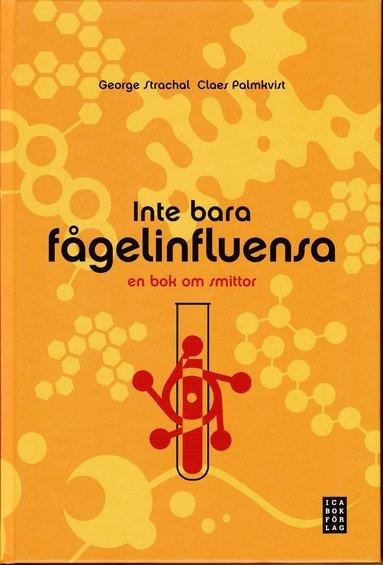 bokomslag Inte bara fågelinfluensa : en bok om smittor