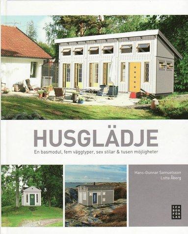 bokomslag Husglädje : en basmodul, fem väggtyper, sex stilar & tusen möjligheter