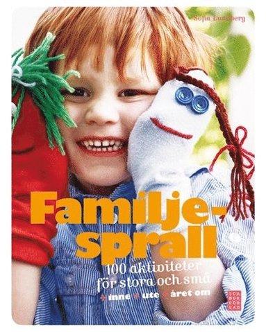 bokomslag Familjesprall : 100 aktiviteter för stora och små : inne, ute, året om