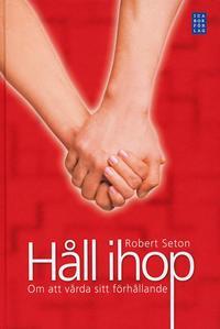 bokomslag Håll ihop : om att vårda sitt förhållande
