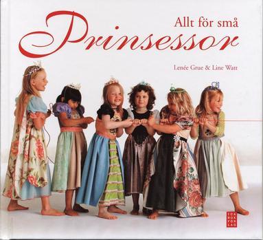 bokomslag Allt för små prinsessor
