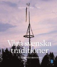 bokomslag Våra svenska traditioner - 51 klassiska maträtter