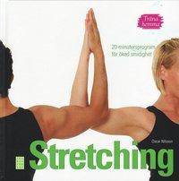 Träna hemma : stretching. 20-minutersprogram för ökad smidighet