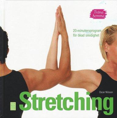 bokomslag Träna hemma : stretching. 20-minutersprogram för ökad smidighet