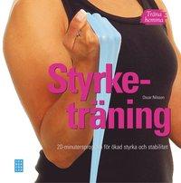 Träna hemma : styrketräning. 20-minutersprogram för ökad styrka och stabili