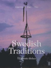 bokomslag Swedish Traditions - 51 classic dishes