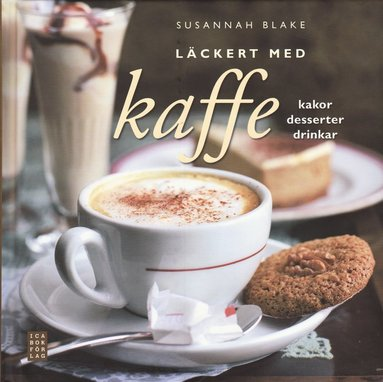 bokomslag Läckert med kaffe : kakor, desserter, drinkar