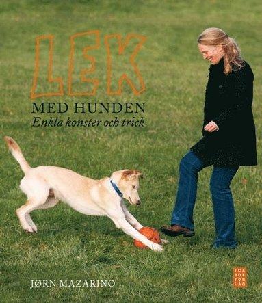 bokomslag Lek med hunden : enkla konster och trick