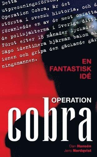 bokomslag En fantastisk idé : Operation Cobra - det största utpressningsförsöket i Sveriges historia
