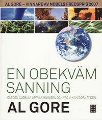 bokomslag En obekväm sanning : om den globala uppvärmningen och vad vi kan göra åt den