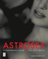 bokomslag Astrosex : stjärnornas guide till ditt sexliv