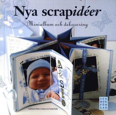 bokomslag Nya scrapidéer : minialbum och dekorering