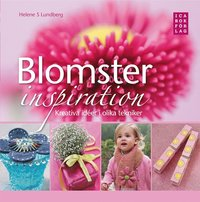 bokomslag Blomsterinspiration : kreativa idéer i olika tekniker