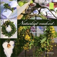 bokomslag Naturligt vackert : kransar, pynt & dekorationer
