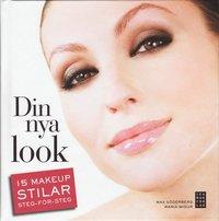 bokomslag Din nya look : 15 makeupstilar steg-för-steg