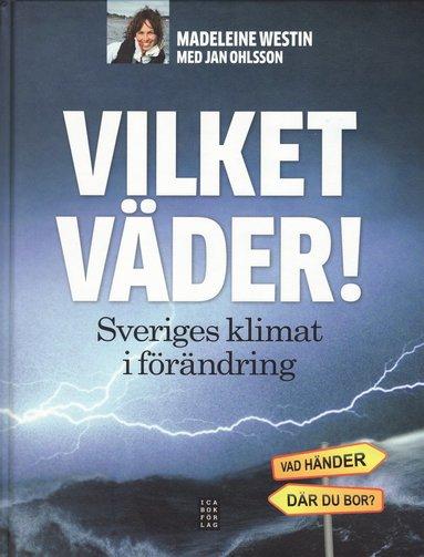 bokomslag Vilket väder! - Sveriges klimat i förändring