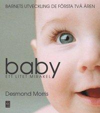 bokomslag Baby : ett litet mirakel : barnets utveckling de första två åren