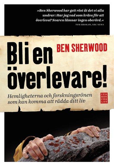 bokomslag Bli en överlevare! : hemligheterna och forskningsrönen som kan komma att rädda ditt liv