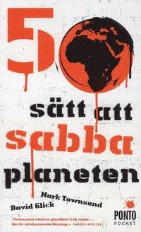 bokomslag 50 sätt att sabba planeten