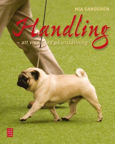 bokomslag Handling : att visa hund på utställning