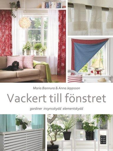 bokomslag Vackert till fönstret : gardiner, insynskydd, elemenskydd