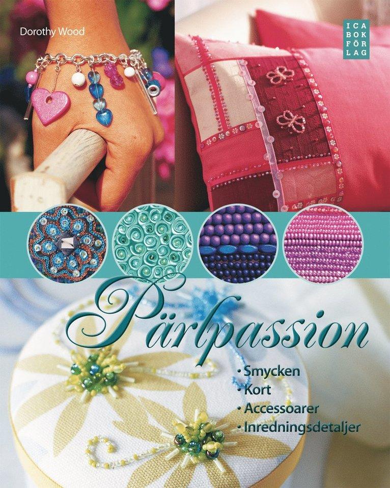 Pärlpassion : smycken, kort, accesoarer, inredningsdetaljer 1