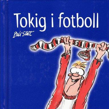 bokomslag Tokig i fotboll