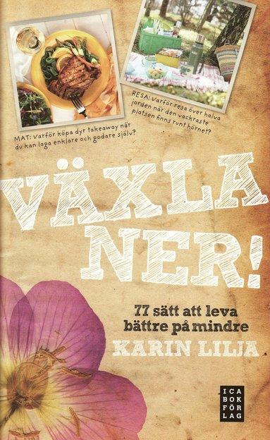 bokomslag Växla ner! : 77 sätt att leva bättre på mindre