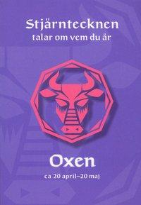 bokomslag Stjärntecknen talar om vem du är : oxen