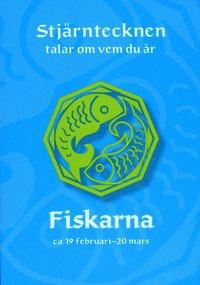 bokomslag Stjärntecknen talar om vem du är : fiskarna