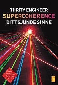 bokomslag Supercoherence : sitt sjunde sinne