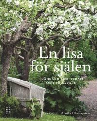 bokomslag En lisa för själen : trädgård som terapi och friskvård