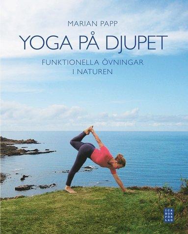 bokomslag Yoga på djupet : funktionella övningar i naturen