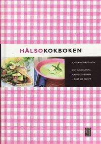 bokomslag Hälsokokboken : den hälsosamma grundkokboken - över 500 recept