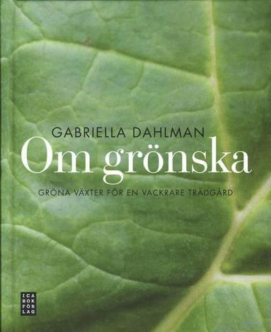 bokomslag Om grönska : gröna växter för en vackrare trädgård