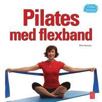 bokomslag Pilates med flexband : träna hemma