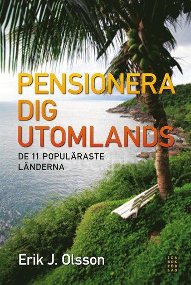 bokomslag Pensionera dig utomlands : de 11 populäraste länderna