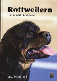 bokomslag Rottweilern : en utmärkt brukshund