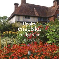 bokomslag Upplev engelska trädgårdar